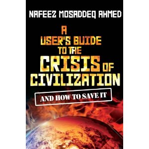 A User's Guide to the Crisis of Civilization: And How to Save it – A Review of Nafeez Mosaddeq Ahmed's Latest Book thumbnail